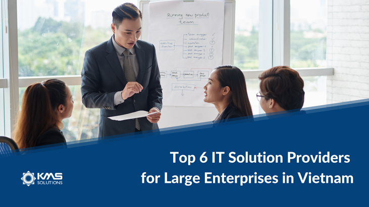 TOP 6 IT Solutions Providers for Large Enterprises in Vietnam (1)