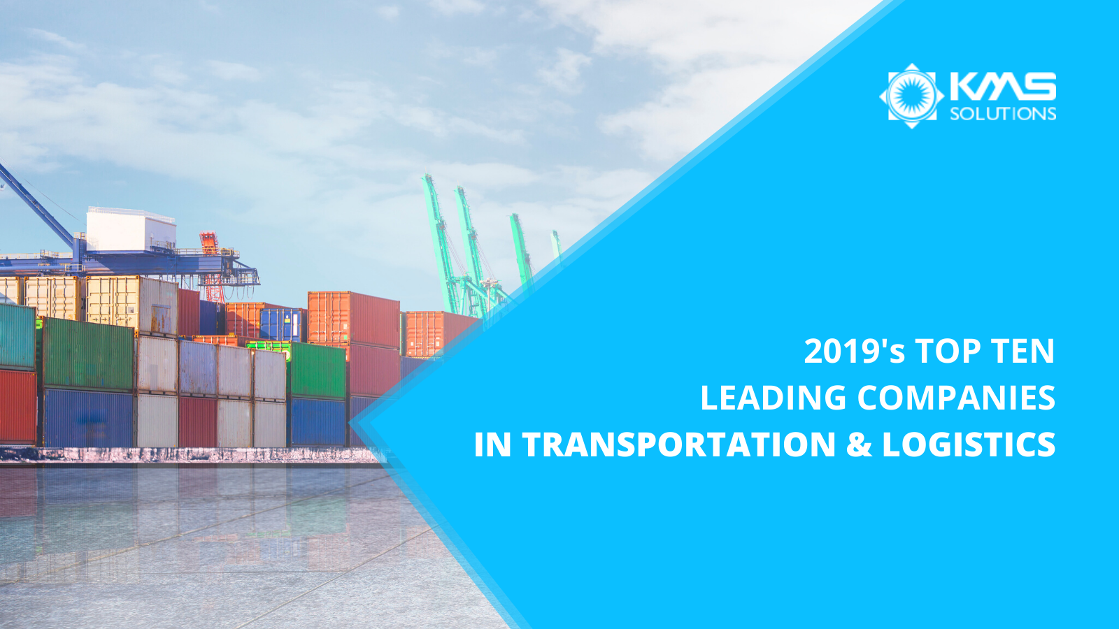 2019_top_10_leading_companies_in_transportation_logistics_kms_solutions